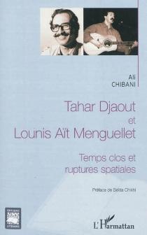 Tahar Djaout et Lounis Aït Menguellet : temps clos et ruptures spatiales - AliChibani