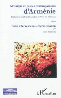 Mosaïque de proses contemporaines d'Arménie| Suivi de Entre effervescence et fermentation - SergeVenturini