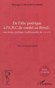 De l'Abc poétique à l'ABC de cordel au Brésil : une forme poétique traditionnelle de A à Z - VéroniqueLedu da Silva