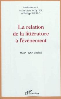 La relation de la littérature à l'événement, XIXe-XXIe siècles -