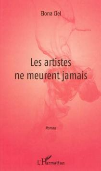 Les artistes ne meurent jamais - ElonaCiel
