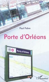 Porte d'Orléans - PaulFabre