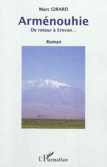 Arménouhie : de retour à Erevan... - MarcGirard