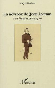La névrose de Jean Lorrain dans Histoires de masques - MagdaIbrahim