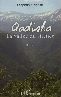 Qadisha, la vallée du silence - StéphanieNassif