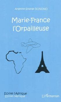 Marie-France l'orpailleuse - Angeline SolangeBonono