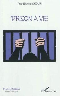 Prison à vie - Paul EvaristeOkouri