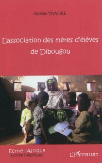 L'association des mères d'élèves de Dibougou - AdamaTraoré