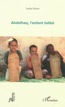 Abdelhaq, l'enfant talibé - IssakaHamit
