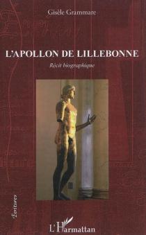 L'Apollon de Lillebonne : récit biographique - GisèleGrammare