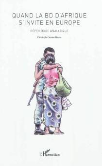 Quand la BD d'Afrique s'invite en Europe : répertoire analytique - ChristopheCassiau-Haurie