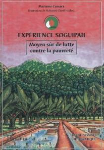 Expérience Soguipah : moyen sûr de lutte contre la pauvreté : bande dessinée, guide pratique - MariameCamara