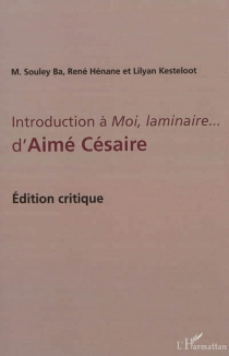 Introduction à Moi, laminaire... d'André Césaire : édition critique - Mamadou Souley Ba