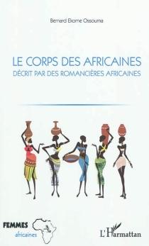 Le corps des Africaines décrit par des romancières africaines - BernardEkome Ossouma