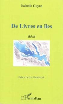 De livres en îles : récit - IsabelleGuyon