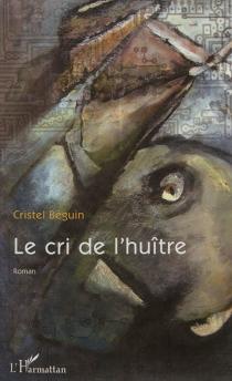 Le cri de l'huître - CristelBéguin