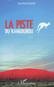 La piste du kangourou - Jean-MichelHauter