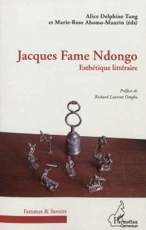 Jacques Fame Ndongo : esthétique littéraire -