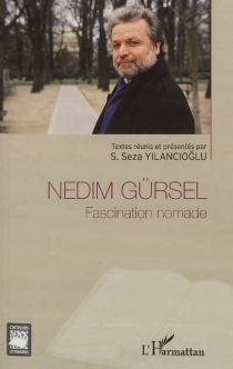 Nedim Gürsel : fascination nomade -