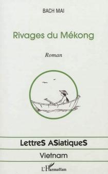 Rivages du Mékong - BachMai