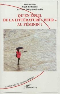 Qu'en est-il de la littérature beur au féminin ? -