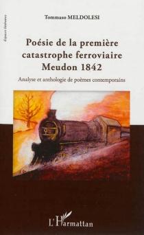 Poésie de la première catastrophe ferroviaire, Meudon 1842 : analyse et anthologie de poèmes contemporains - TommasoMeldolesi