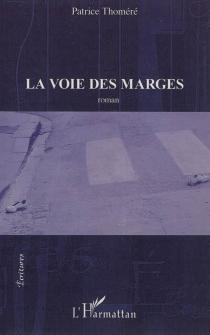 La voie des marges - PatriceThoméré