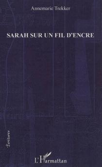 Sarah sur un fil d'encre - AnnemarieTrekker