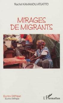 Mirages de migrants - RachelKamanou Atsatito