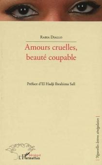 Amours cruelles, beauté coupable - RabiaDiallo