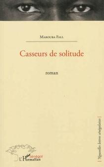 Casseurs de solitude - MaroubaFall