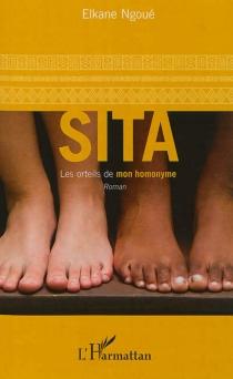 Sita : les orteils de mon homonyme - ElkaneNgoué