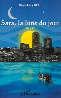 Sara : la lune du jour - Papa FarySèye