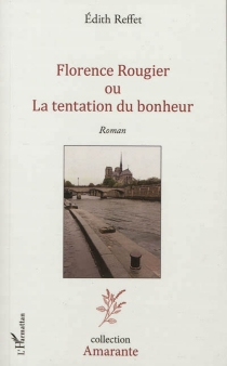 Florence Rougier ou La tentation du bonheur - EdithReffet