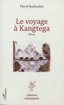 Le voyage à Kangtega - HervéBuchwalter