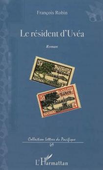 Le résident d'Uvéa - FrançoisRobin