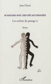 Les archets de passage - JeanClaval