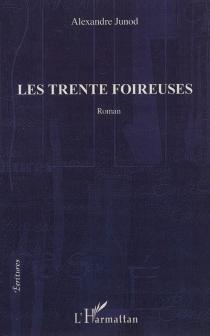 Les trente foireuses - AlexandreJunod