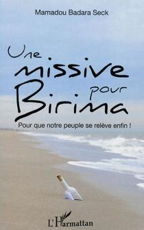 Une missive pour Birima : pour que notre peuple se relève enfin ! - Mamadou BadaraSeck