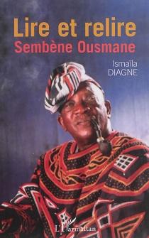 Lire et relire Sembène Ousmane - IsmaïlaDiagne