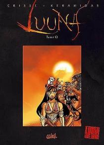Luuna art book : sur les traces de Luuna - Crisse