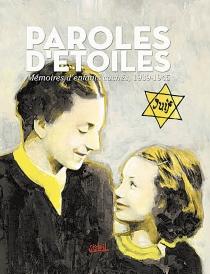 Paroles d'étoiles : mémoires d'enfants cachés, 1939-1945 - Jean-PierreGuéno