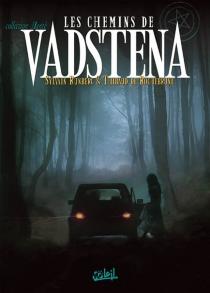 Les chemins de Vadstena - Thibaud deRochebrune
