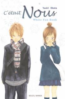 C'était nous : white fan book - YukiObata