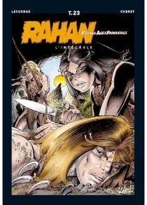 Rahan, fils des âges farouches : l'intégrale - AndréChéret