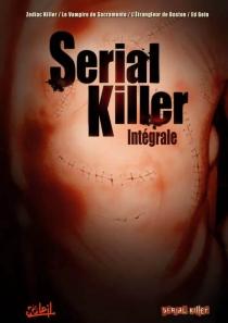 Serial killer : l'intégrale -
