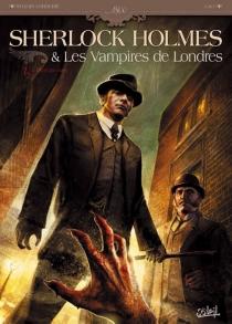 Sherlock Holmes et les vampires de Londres - SylvainCordurié