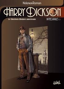 Harry Dickson : le Sherlock Holmes américain : intégrale | Volume 1 - Richard D.Nolane