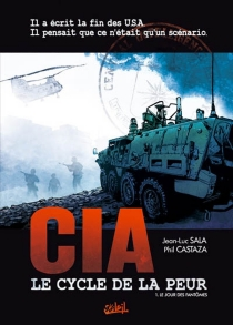 CIA, le cycle de la peur - Phil Castaza