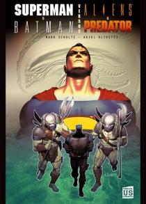 Superman, Batman VS Aliens, Predator - ArielOlivetti